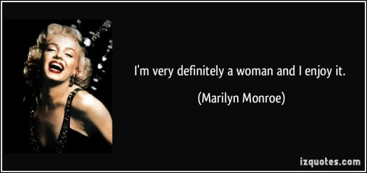 quote-i-m-very-definitely-a-woman-and-i-enjoy-it-marilyn-monroe-129273